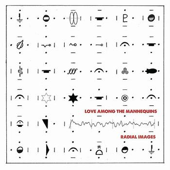 Love Among The Mannequins – 'Radial Images' (Function Records)