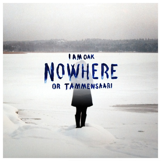 I Am Oak – Nowhere or Tammensaari