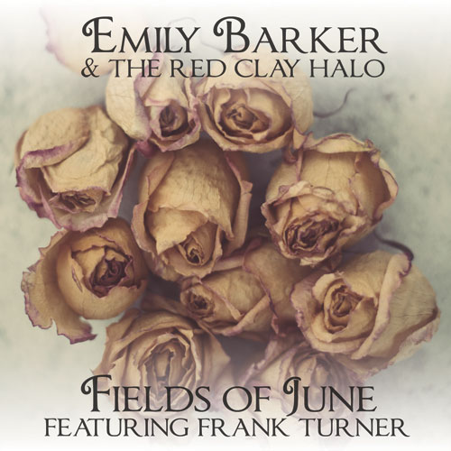 Emily Barker & The Red Clay Halo new single Fields Of June Featuring Frank Turner