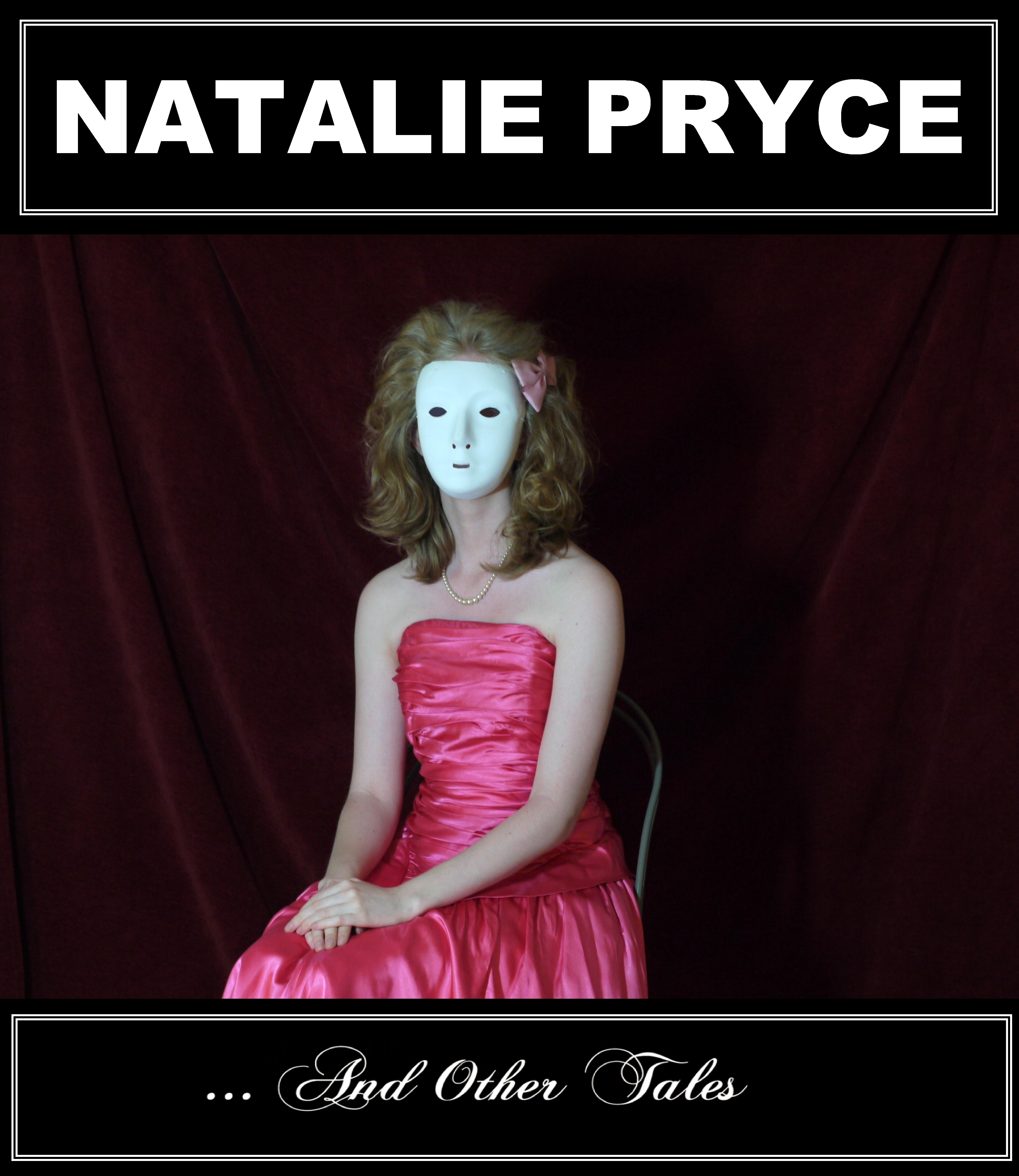 """Natalie Pryce – """"…and other tales"""""""