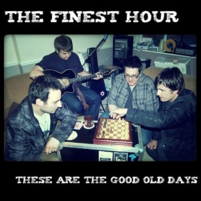 The finest hour-These Are the Good Old Days