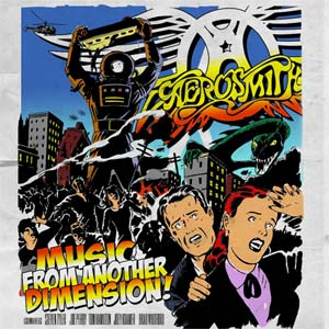 Bummer Album of the Week: Aerosmith – Music From Another Dimension