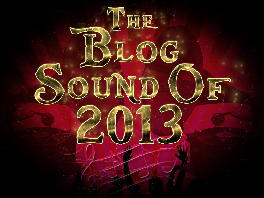 The Blog Sound of 2013 Long List announced