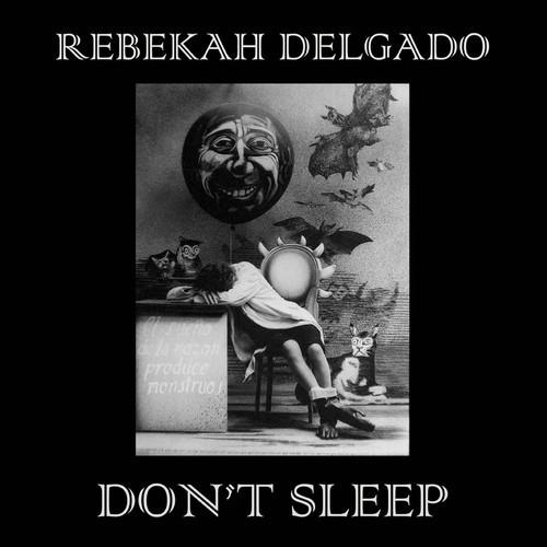 """Rebekah Delgado – """"Don't Sleep"""" (Four In The Morning Records)"""
