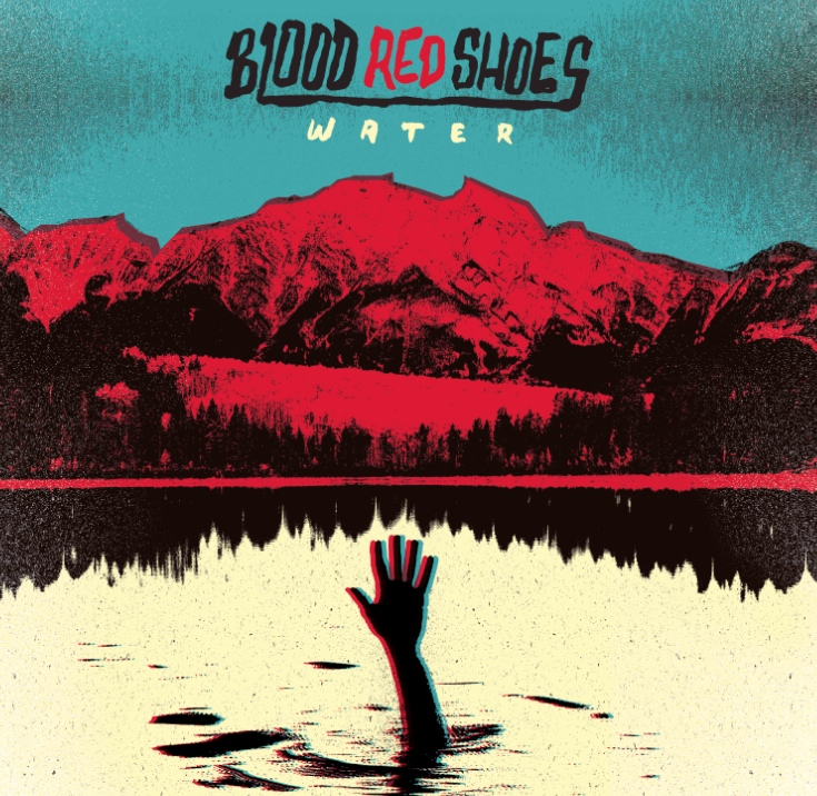 Blood Red Shoes – Water (V2)