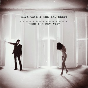 Nick Cave and the Bad Seeds 'Push The Sky Away'