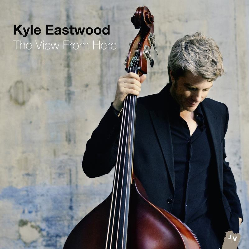 Kyle Eastwood – The View From Here (Jazz Village)