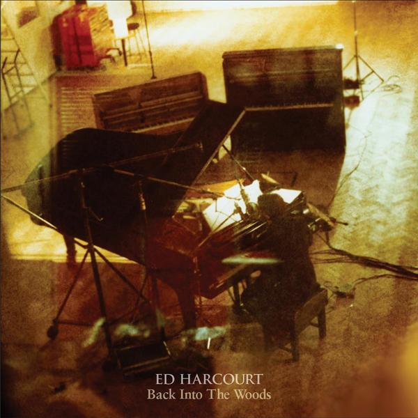 Ed Harcourt – Back Into The Woods (CCCLX)