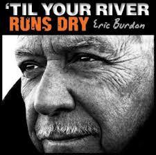Eric Burdon – 'Til Your River Runs Dry' (ABKCO Records)