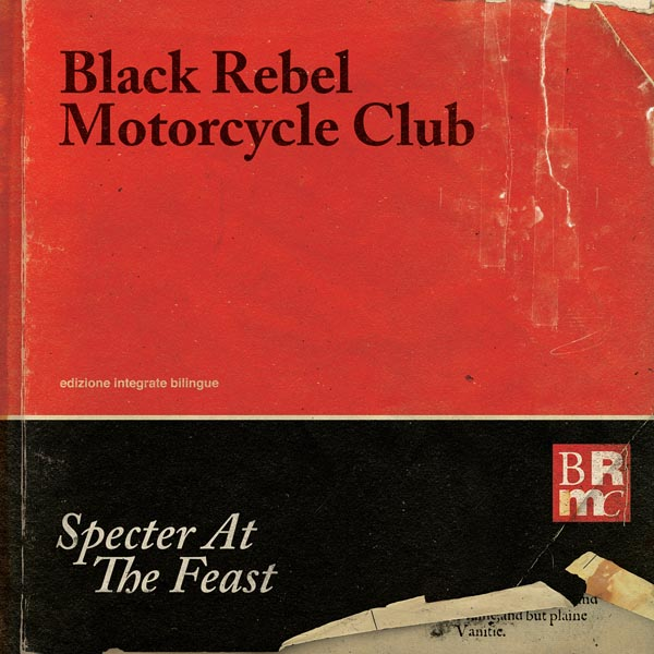 Black Rebel Motorcycle Club – Specter At The Feast (Abstract Dragon Records)