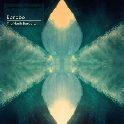 Bonobo – The North Borders (Ninja Tune)