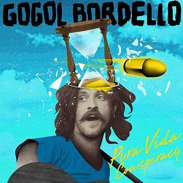 Bummer Album of The Week: Gogol Bordello – Pura Vida Conspiracy