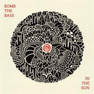 Bummer Album of The Week: Bomb The Bass – In The Sun