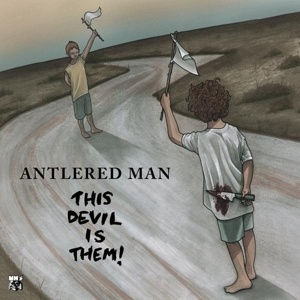 Antlered Man – This Devil Is Them (New Heavy Sounds)