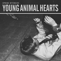 Spring Offensive – Young Animal Hearts