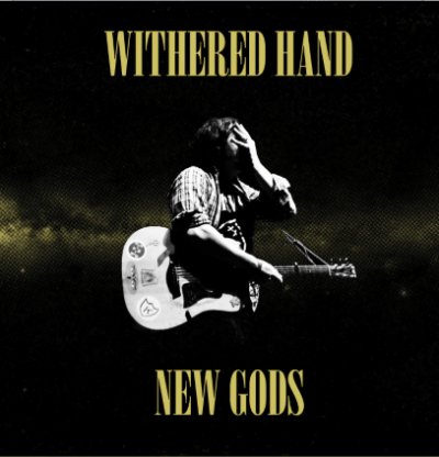 Withered Hand – New Gods (FortunaPOP!)