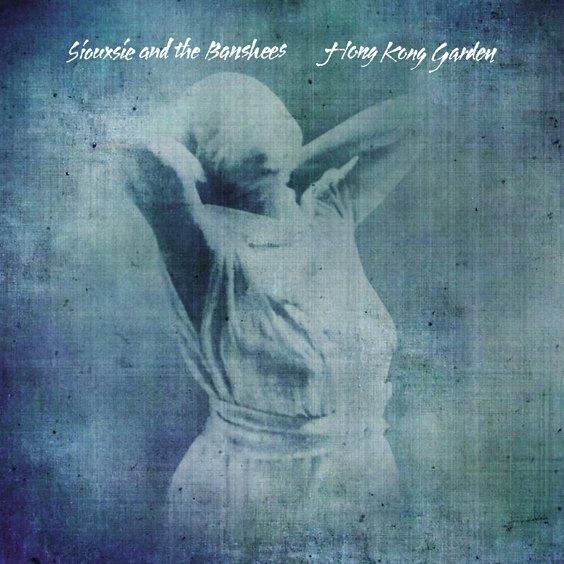 "REISSUE: Siouxsie & The Banshees – ""Hong Kong Garden"""