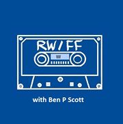 RW/FF With Ben P Scott #52