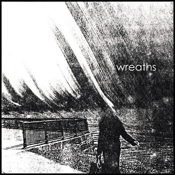Wreaths – Wreaths (Killing Horse Records)