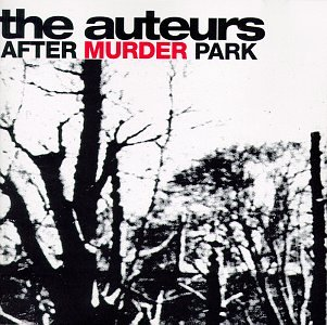The Auteurs albums 'Now I'm A Cowboy, After Murder Park & How I Learned To Love The Bootboys re-masters out June
