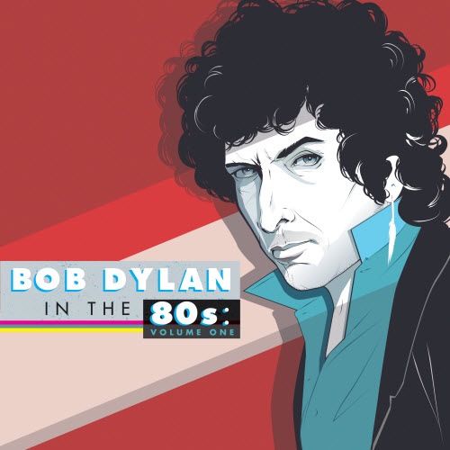 Bob Dylan In The '80s: Volume One – Various Artists (ATO Records)