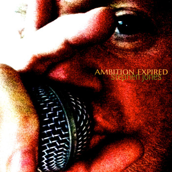 Stephen Jones – 'Ambition Expired' (Self Released)