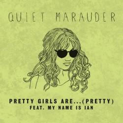 VIDEO PREMIERE: Quiet Marauder – Pretty Girls Are…(Pretty)