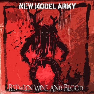New Model Army – Between Wine And Blood (Attack Attack)