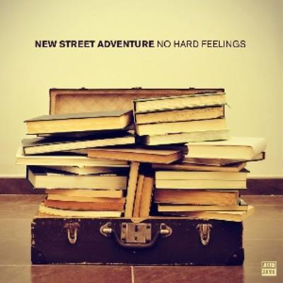 New Street Adventure – No Hard Feelings (Acid Jazz)