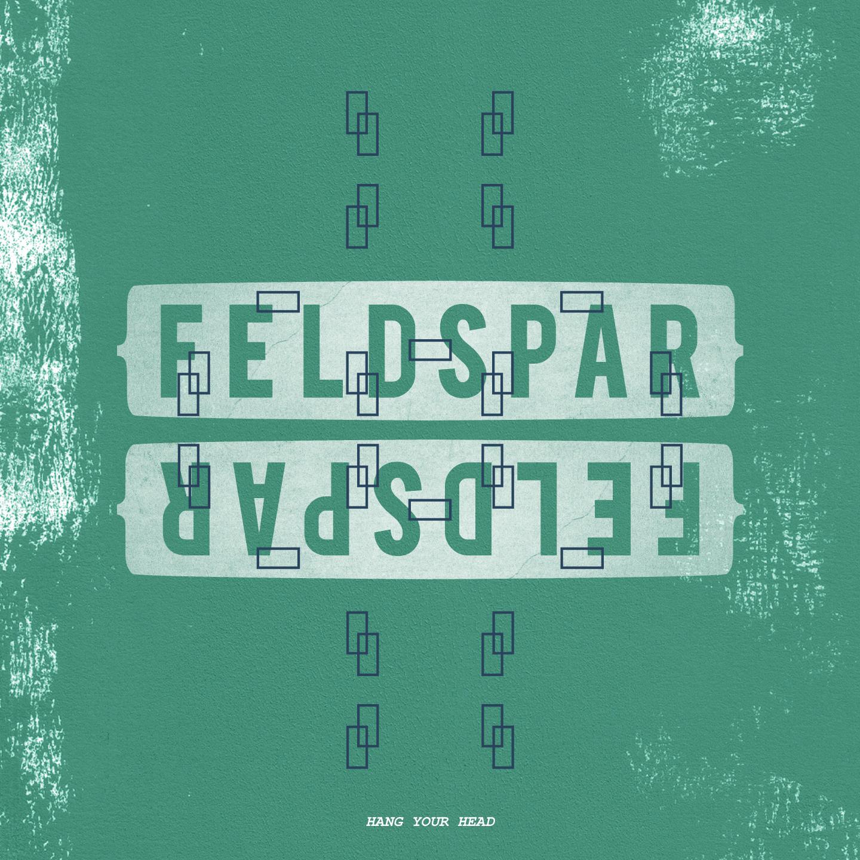 Feldspar – Hang Your Head