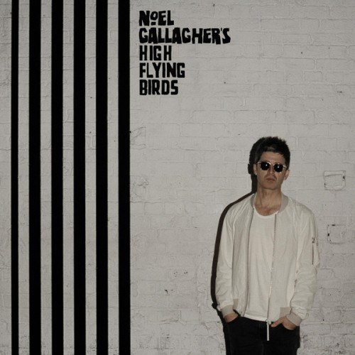 Noel Gallagher's High Flying Birds – Chasing Yesterday (Sour Mash Records)