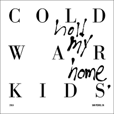 Cold War Kids – Hold My Home (Red Music)