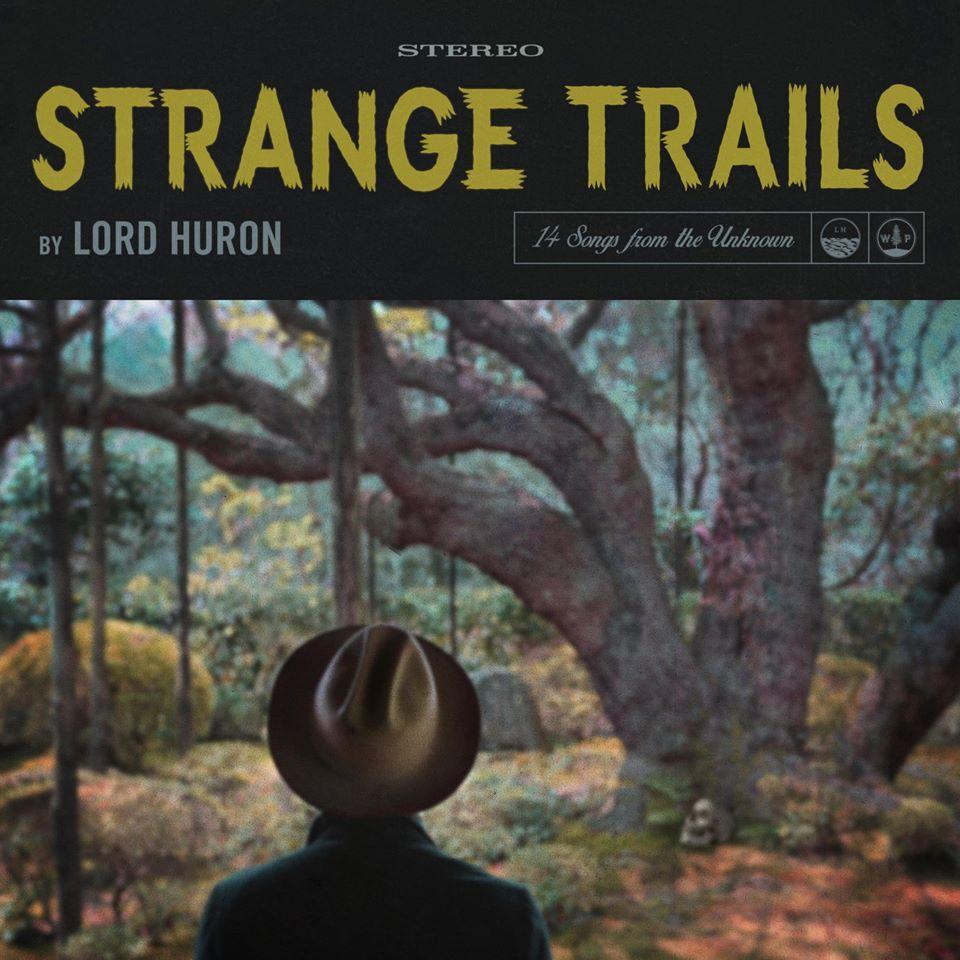 Lord Huron – Strange Trails (Play It Again Sam)