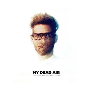 My Dead Air – The Thief Who Knows My Name (My Dead Music)