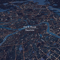 Owl & Mouse – Departures (Fika Recordings)
