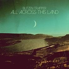 Blitzen Trapper – All Across This Land (Lojinx)