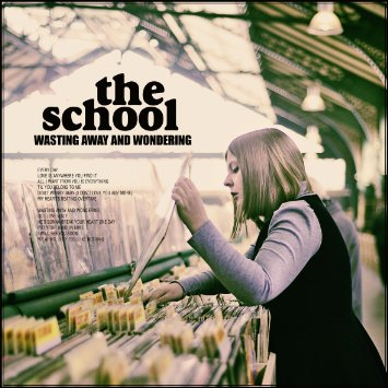 The School – Wasting Away And Wondering (Elefant)