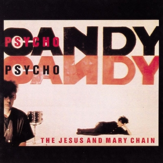 Diamonds and Rust: The Jesus and Mary Chain – 'Psychocandy'