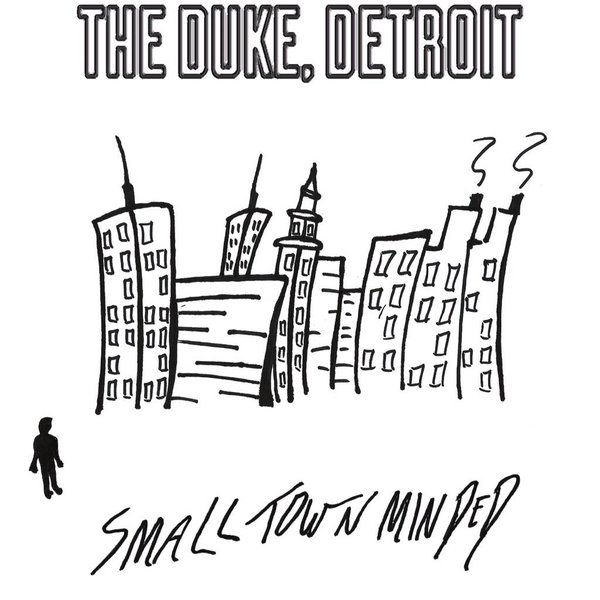 The Duke, Detroit – Small Town Minded (Self Release)