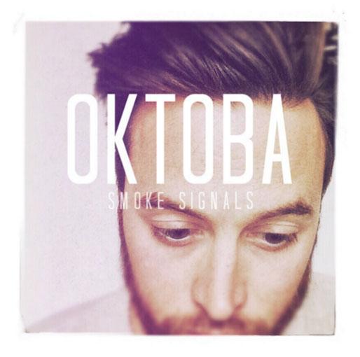 Oktoba- Smoke Signals (Unsigned)