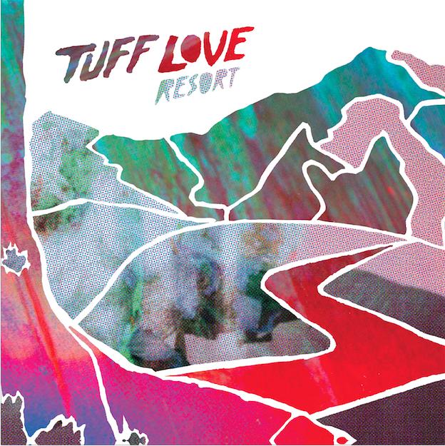 Tuff Love – Resort (Lost Map Records)