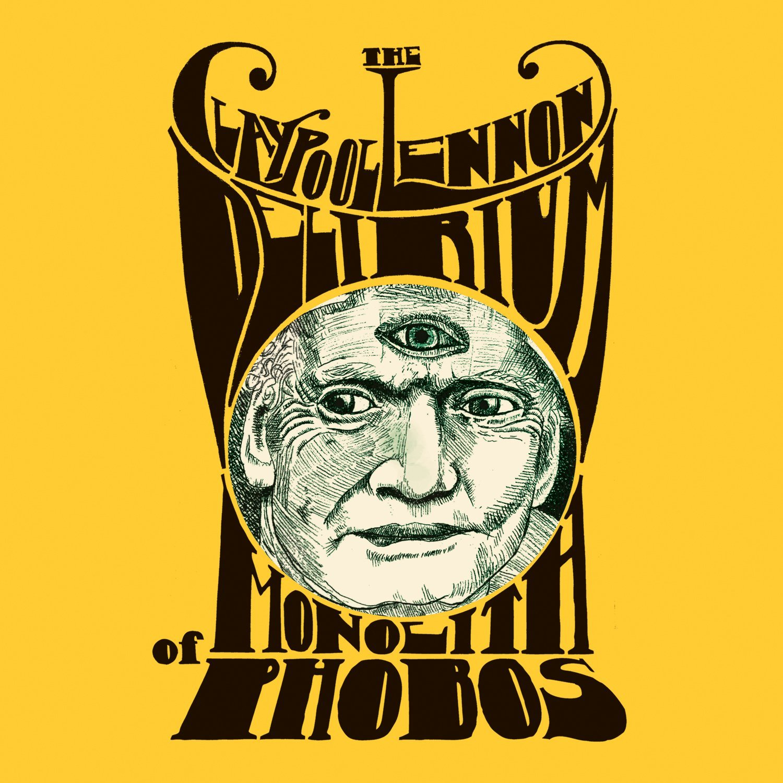 The Claypool Lennon Delirium – Monolith Of Phobos (ATO Records)