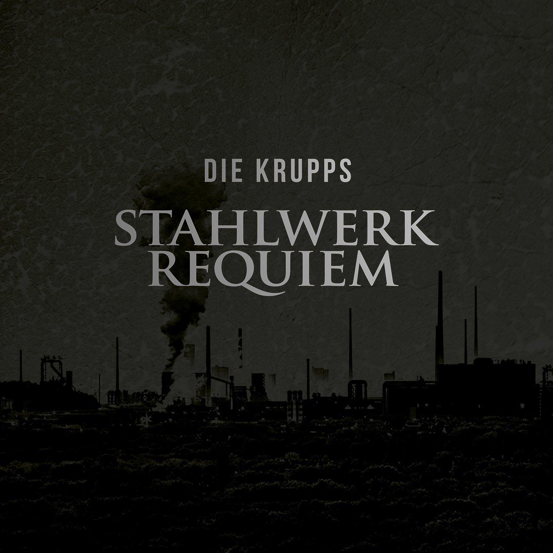 Die Krupps – Stahlwerksrequiem (Bureau B)