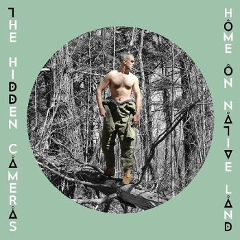 The Hidden Cameras – Home on Native Land (Outside Music)
