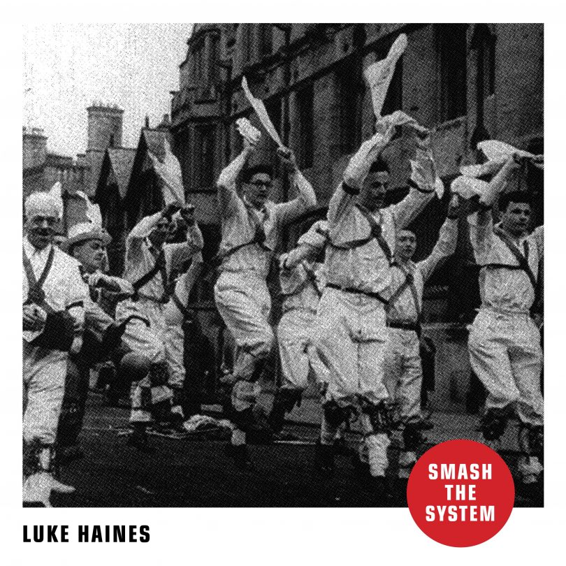 Luke Haines – Smash The System (Cherry Red Records)
