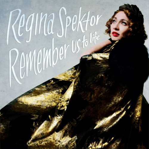 Regina Spektor- Remember Us To Life (Warner Bros.)