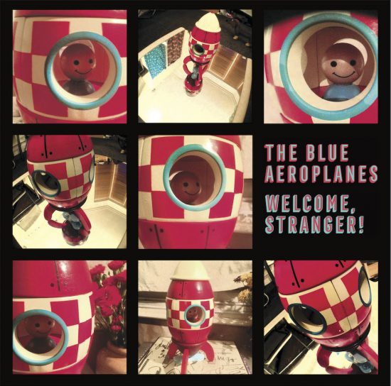 The Blue Aeroplanes – Welcome, Stranger! (Pledgemusic)
