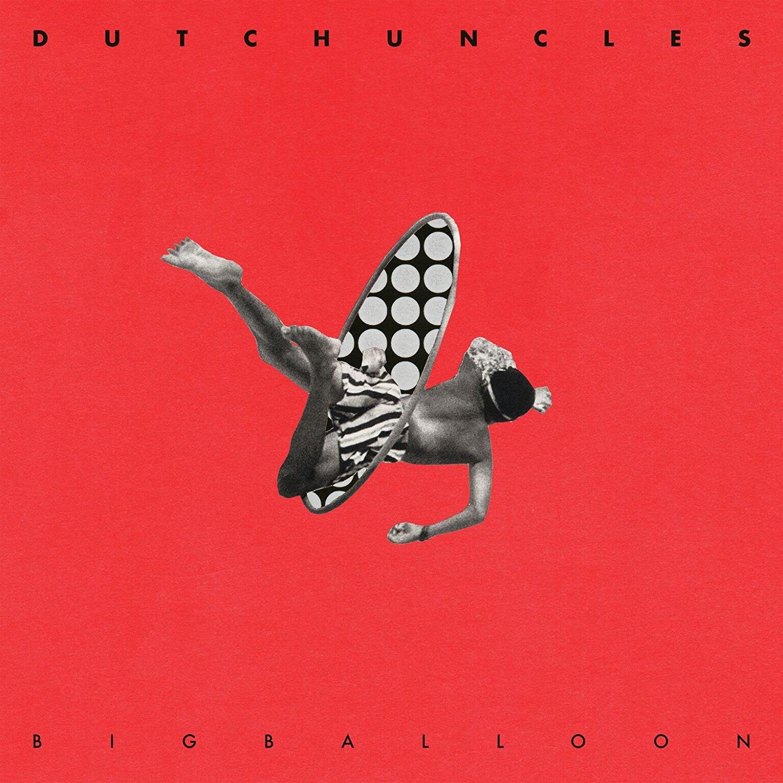 Dutch Uncles – Big Balloon (Memphis Industries)