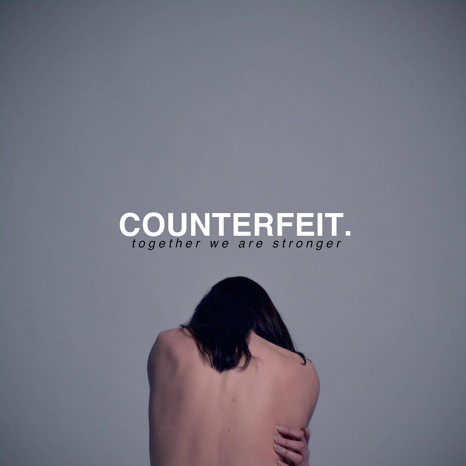Counterfeit – Together We Are Stronger (Xtra Mile)