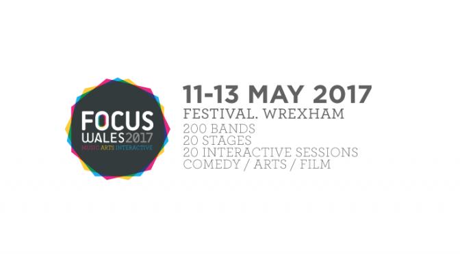 FESTIVAL REPORT: Focus Wales 2017